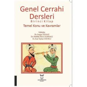 Genel Cerrahi Dersleri / Birinci Kitap Temel Konu Ve Kavramlar