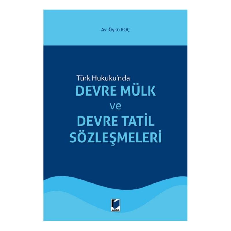 Türk Hukuku'nda Devre Mülk Ve Devre Tatil Sözleşmeleri