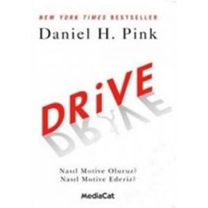 Drive / Nasıl Motive Oluruz? Nasıl Motive Ederiz?