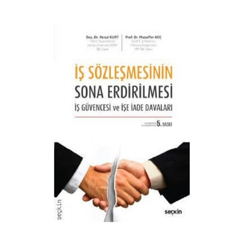 İş Sözleşmesinin Sona Erdirilmesi / İş Güvencesi Ve İşe İade Davaları