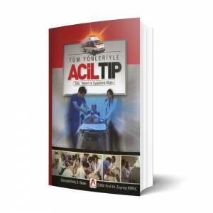 Tüm Yönleriyle Acil Tıp Tanı Tedavi Ve Uygulama Kitabı