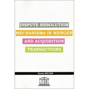 Dispute Resolution Mechanisms In Merger And Acquisition Transactions