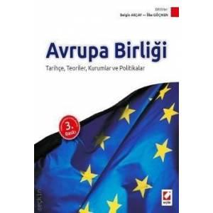 Avrupa Birliği Tarihçe, Teoriler, Kurumlar Ve Politikalar