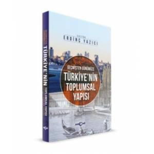 Geçmişten Günümüze Türkiyenin Toplumsal Yapısı