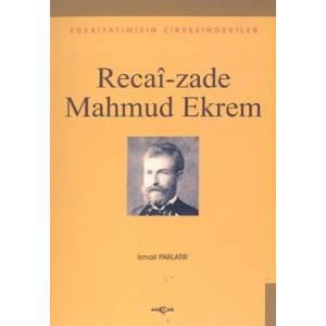 Recai Zade Mahmud Ekremedebiyatımızın Zirvesindekiler