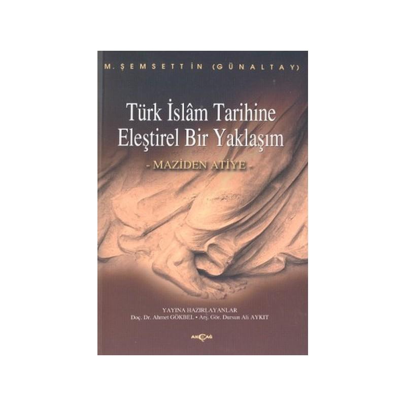 Türk İslam Tarihine Eleştirel Bir Yaklaşım Maziden Atiye