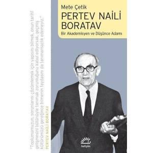 Pertev Naili Boratav Bir Akademisyen Ve Düşünce Adamı