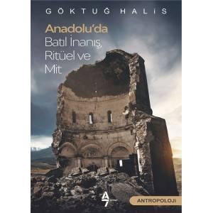 Anadoluda Batıl İnanış Ritüel Ve Mit