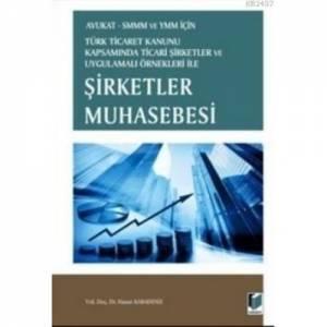 Avukat Smmm Ve Ymm Türk Ticaret Kanunu Kapsamında Ticari Şirketler Ve Uygulama Örnekleri Ile Şirke