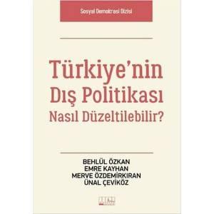 Türkiye'nin Dış Politikası Nasıl Düzeltilebilir