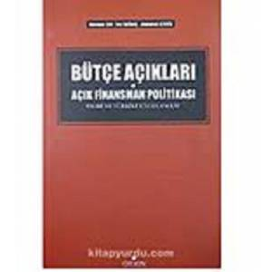 Bütçe Açıkları ve Açık Finansman Politikası / Teori ve Türkiye Uygulaması
