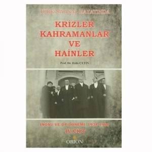 Türk Siyasal Hayatında Krizler Kahramanlar ve Hainler 4. Cilt / İnönü ve DP Dönemi 1938-1960
