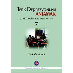 Terk Depresyonunu Anlamak / 9. BPT Aralık 2010 Ders Notları 7