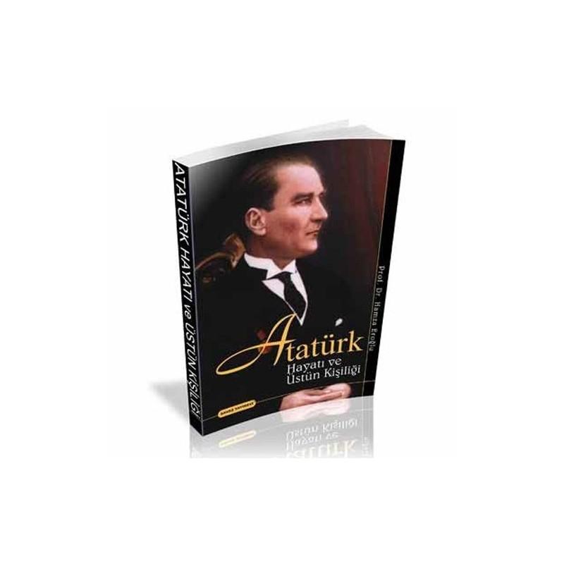 Atatürk'ün Hayatı Ve Üstün Kişiliği