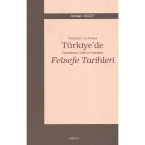 Tanzimat'tan Sonra Türkiye'de Yayınlanan Telif Ve Tercüme Felsefe Tarihleri