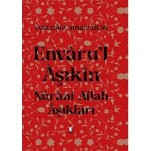 Envâru'L Âşıkîn - Nûrânî Allah Aşıkları (Ciltli)