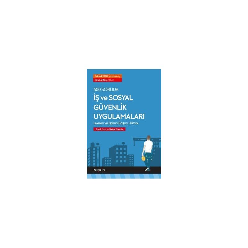 500 Soruda İş Ve Sosyal Güvenlik Uygulamaları İşveren Ve İşçinin Başucu Kitabı