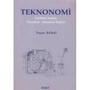Teknonomi / Tarihsel Açıdan Teknoloji- Ekonomi İlişkisi