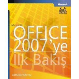 Microsoft Office 2007'ye İlk Bakış