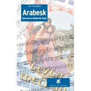 Arabesk - Toplumsal Ve Müzikal Bir Analiz