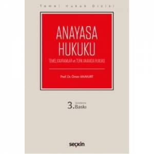 Temel Hukuk Dizisi Anayasa Hukuku (Temel Kavramlar Ve Türk Anayasa Hukuku)