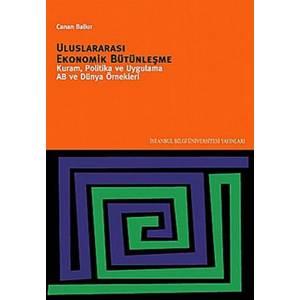 Uluslararası Ekonomik Bütünleşme Kuram, Politika Ve Uygulama Ab Ve Dünya Örnekleri