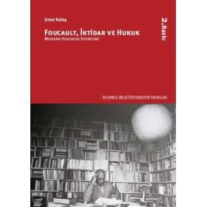 Foucault, İktidar Ve Hukuk Modern Hukukun Soybilimi