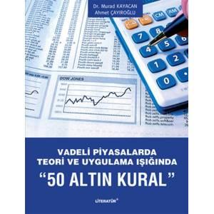 Vadeli Piyasalarda Teori Ve Uygulama Işığında 50 Altın Kural