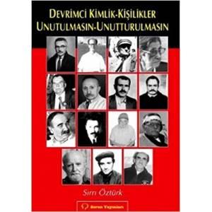 Devrimci Kimlik - Kişilikler Unutulmasın - Unutturulmasın