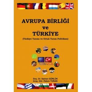 Avrupa Birliği ve Türkiye / Türkiye Tarımı ve Ortak Tarım Politikası