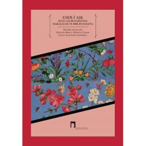 Eser I Aşk Şeyh Galib Hakkında Makaleler Ve Bibliyografya