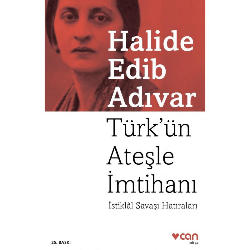 Türk'ün Ateşle İmtihanı / İstiklâl Savaşı Hatıraları
