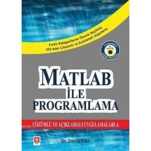 Matlab ile Programlama / Çözümlü ve Açıklamalı Uygulamalarla