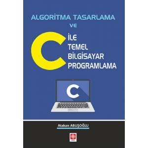 Algoritma Tasarlama ve C ile Temel Bilgisayar Programlama