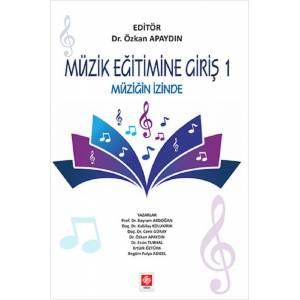 Müzik Eğitimine Giriş 1 / Müziğin İzinde
