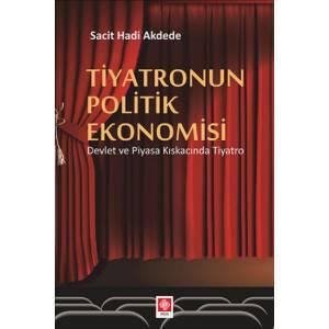 Tiyatronun Politik Ekonomisi / Devlet ve Piyasa Kıskacında Tiyatro