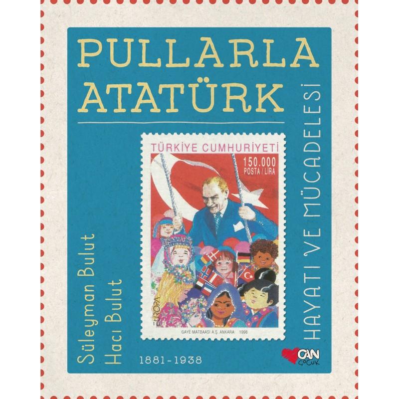 Pullarla Atatürk: Hayatı Ve Mücadelesi (1881-1938) / Çocuk