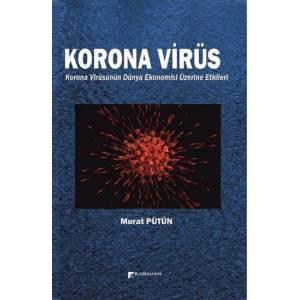 Korona Virüs / Korona Virüsünün Dünya Ekonomisi Üzerine Etkileri