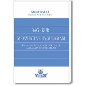 Bağ–Kur Mevzuatı ve Uygulaması / 1479 ve 5510 Sayılı Yasa Hükümleri – Açıklama ve İçtihatlar