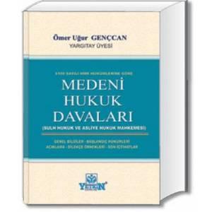 Medeni Hukuk Davaları / 6100 Sayılı HMK Hükümlerine Göre (Sulh Hukuk ve Asliye Hukuk Mahkemesi)