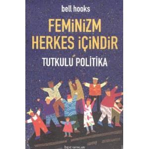 Feminizm Herkes İçindir Tutkulu Politika Cep Boy