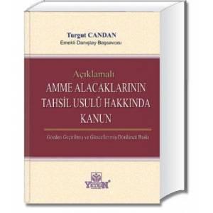 Amme Alacaklarının Tahsil Usulü Hakkında Kanun / Açıklamalı