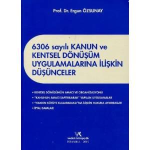6306 Sayılı Kanun Ve Kentsel Dönüşüm Uygulamalarına İlişkin Düşünceler