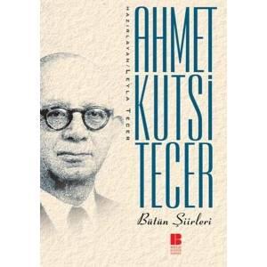 Bütün Şiirleri Ahmet Kutsi Tecer