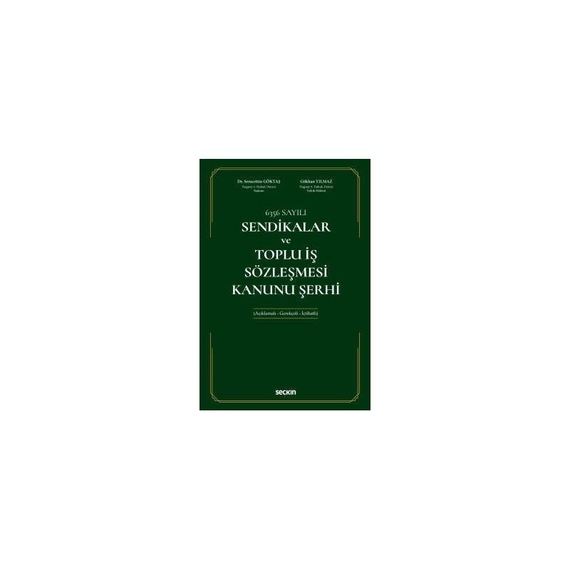 6359 Sayılı Sendikalar Ve Toplu İş Sözleşmesi Kanunu Şerhi