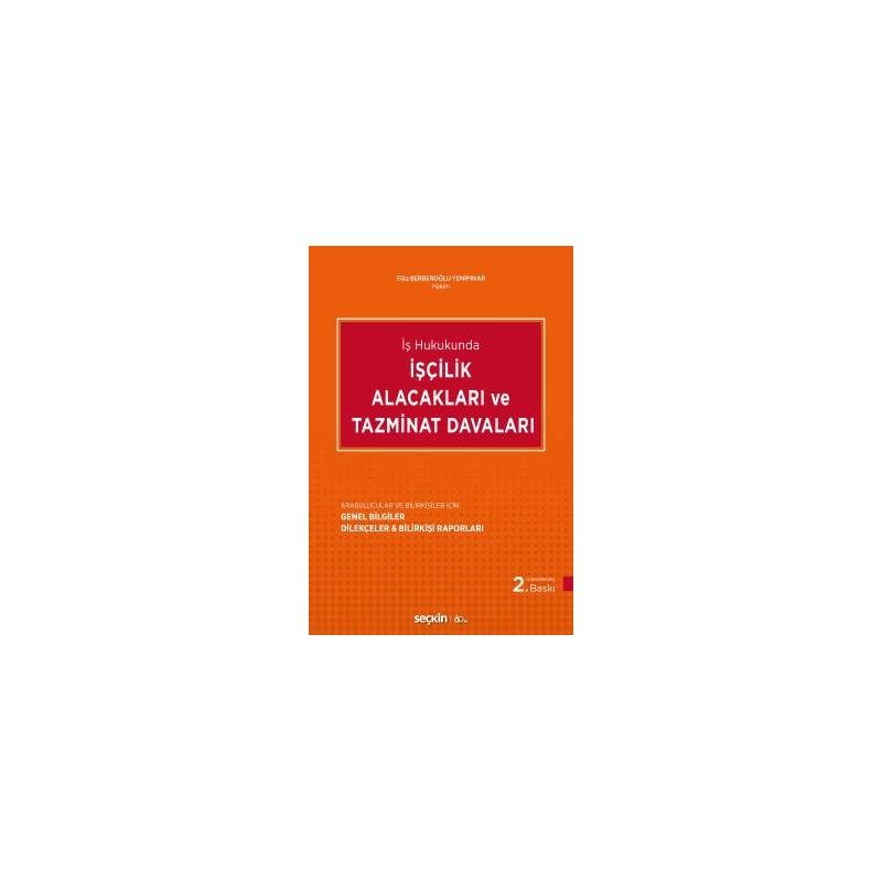 İş Hukukunda İşçilik Alacakları Ve Tazminat Davaları Arabulucular Ve Bilirkişiler İçin: Genel Bilgiler