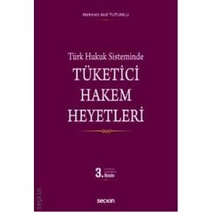 Türk Hukuk Sisteminde Tüketici Hakem Heyetleri