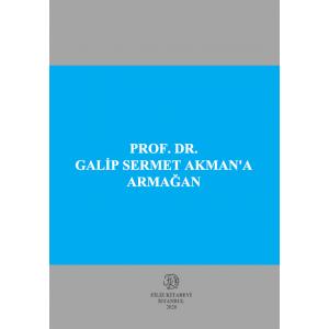 Prof. Dr. Galip Sermet Akman'a Armağan